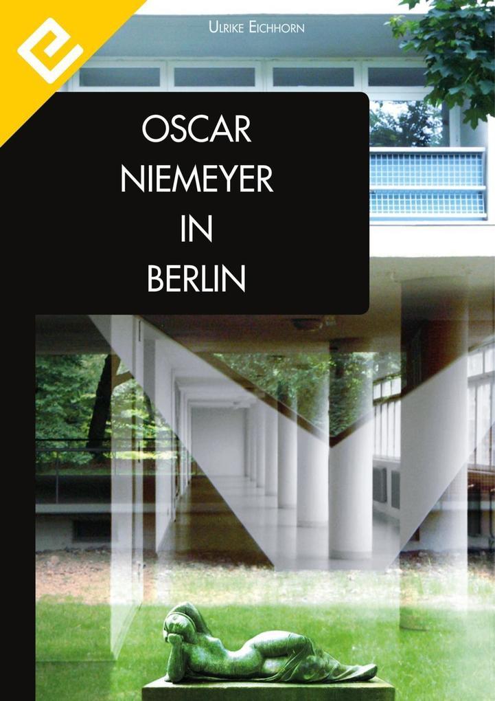 Oscar Niemeyer in Berlin als eBook Download von...