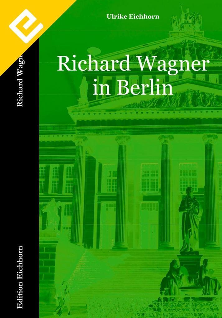 Richard Wagner in Berlin als eBook Download von...