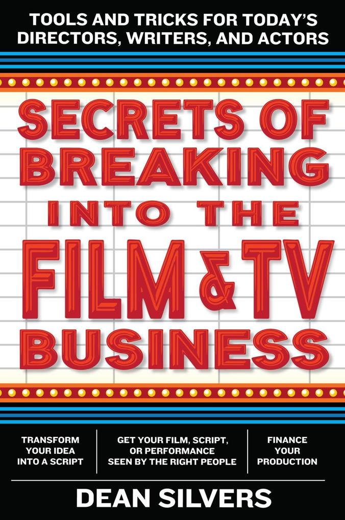 Secrets of Breaking into the Film and TV Busine...