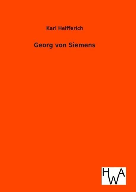 Georg von Siemens als Buch (gebunden)