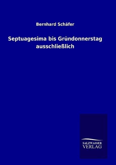 Septuagesima bis Gründonnerstag ausschließlich als Buch (gebunden)