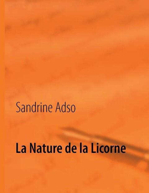 La Nature de la Licorne als Buch (gebunden)