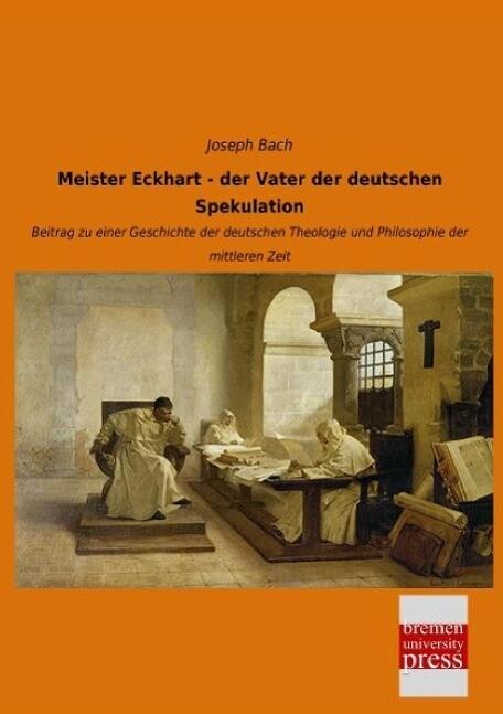 Meister Eckhart - der Vater der deutschen Spekulation als Buch (gebunden)