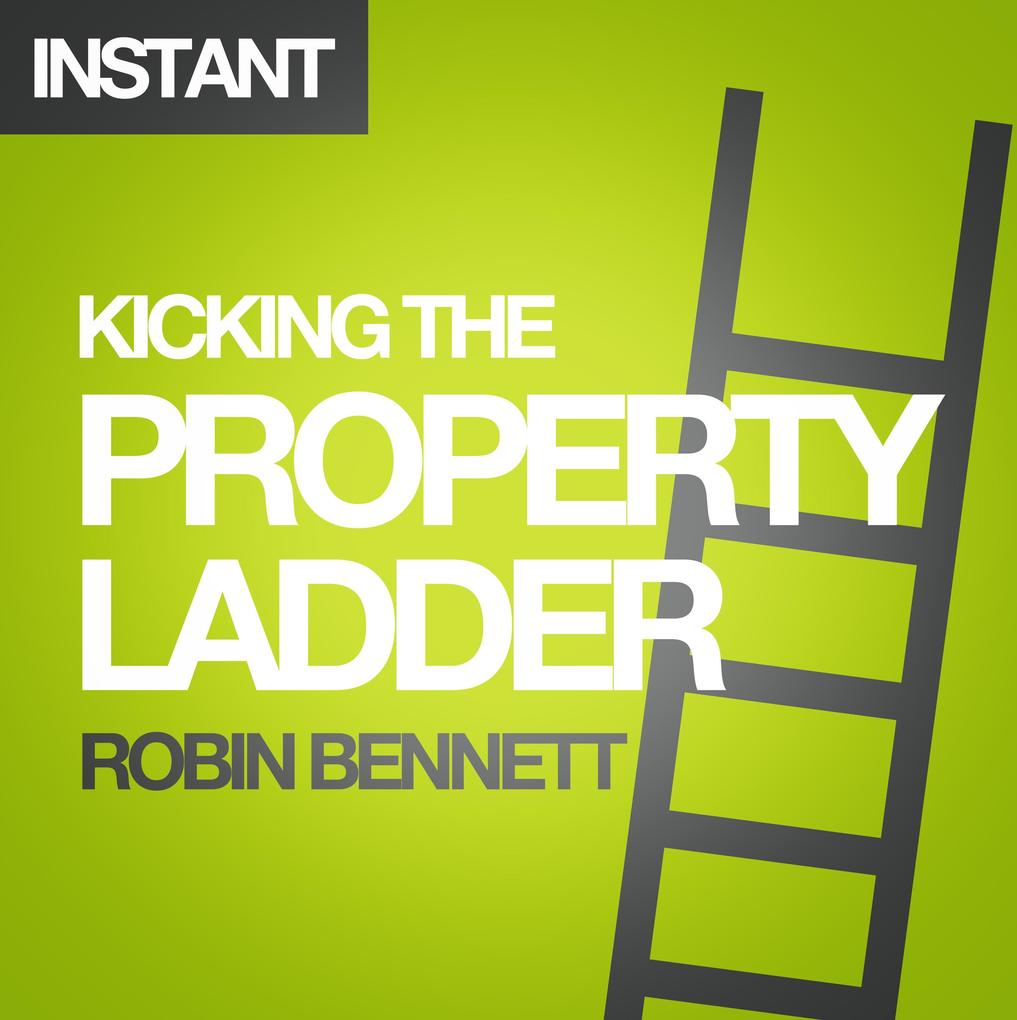 Kicking the Property Ladder als eBook Download ...