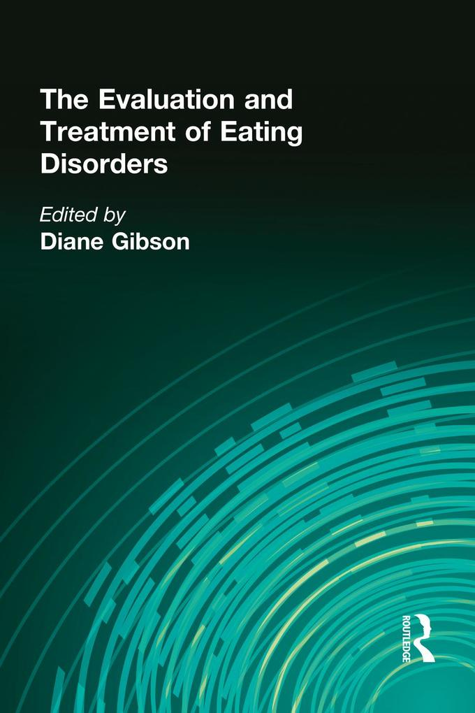 The Evaluation and Treatment of Eating Disorders als eBook epub
