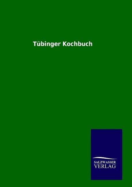 Tübinger Kochbuch als Buch von ohne Autor