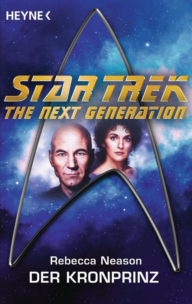 Star Trek - The Next Generation: Der Kronprinz ...
