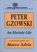 Peter Gzowski: An Electric Life