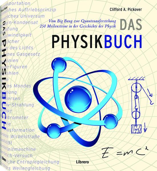 Das Physik Buch als Buch von Clifford A. Pickover