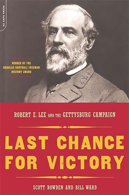 Last Chance for Victory: Robert E. Lee and the Gettysburg Campaign als Taschenbuch