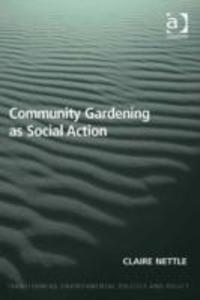 Community Gardening as Social Action als eBook ...
