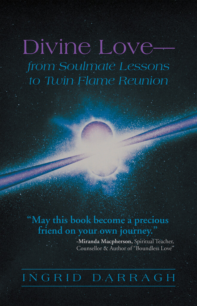 Divine Love´From Soul Mate Lessons to Twin Flam...