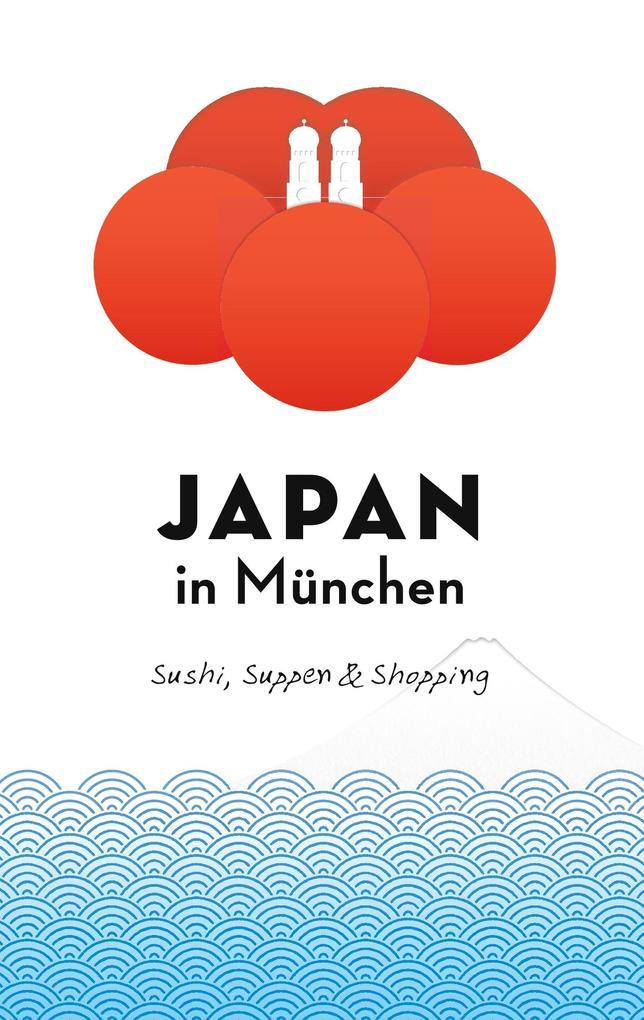 Japan in München als Buch von Axel Schwab