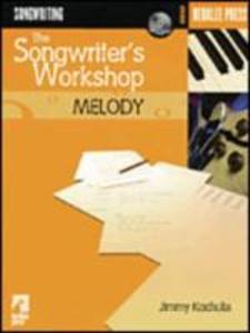 The Songwriter's Workshop: Melody als Taschenbuch