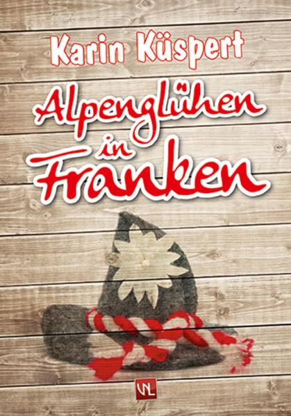 Alpenglühen in Franken als Buch von Karin Küspert
