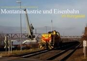 Montanindustrie und Eisenbahn im Ruhrgebiet (Tischaufsteller DIN A5 quer)