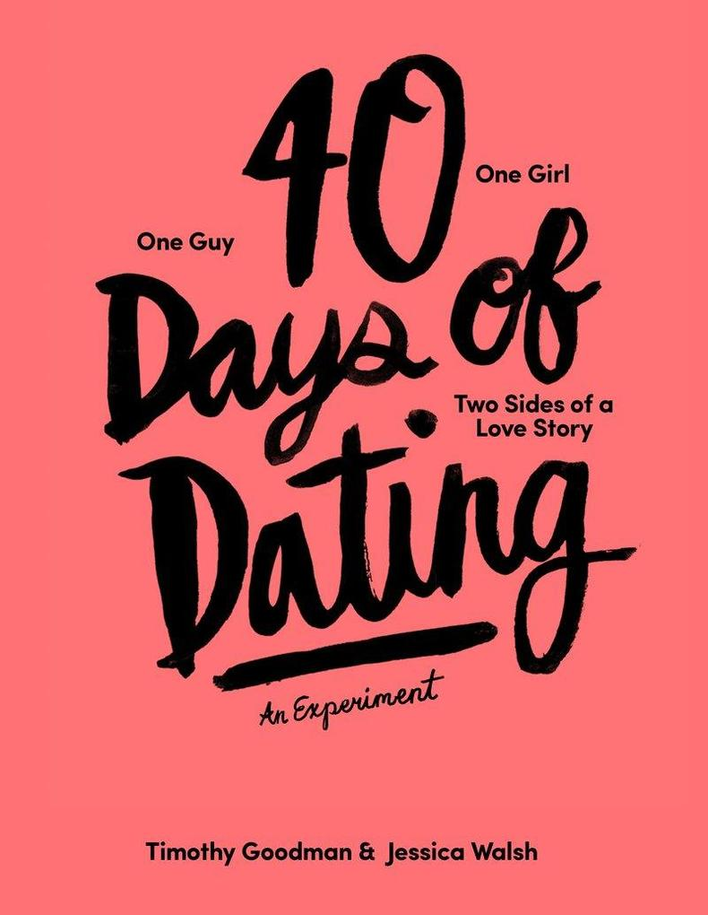 40 Days of Dating als Buch von Jessica Walsh, T...