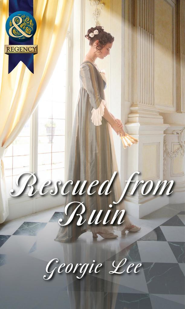 Rescued From Ruin (Mills & Boon Historical) (Sc...