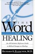 The Word on Healing: An All-Inclusive Reference Guide to Biblical Passages on Healing