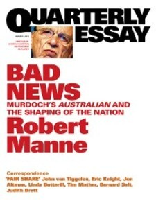Quarterly Essay 43 Bad News als eBook Download ...