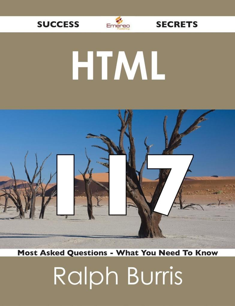 HTML 117 Success Secrets - 117 Most Asked Quest...