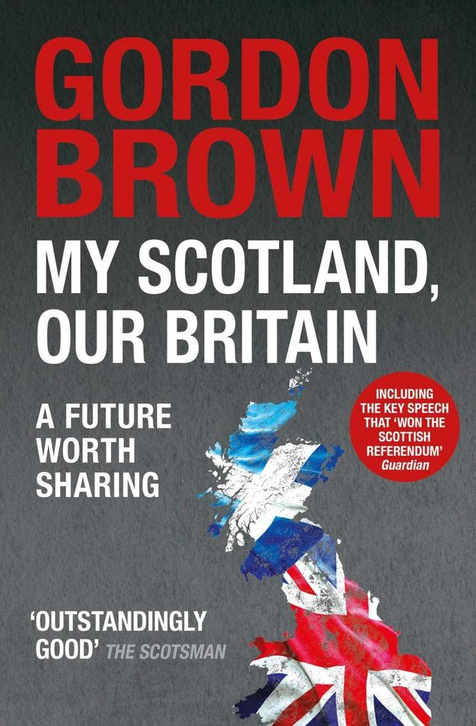 My Scotland, Our Britain als eBook Download von...