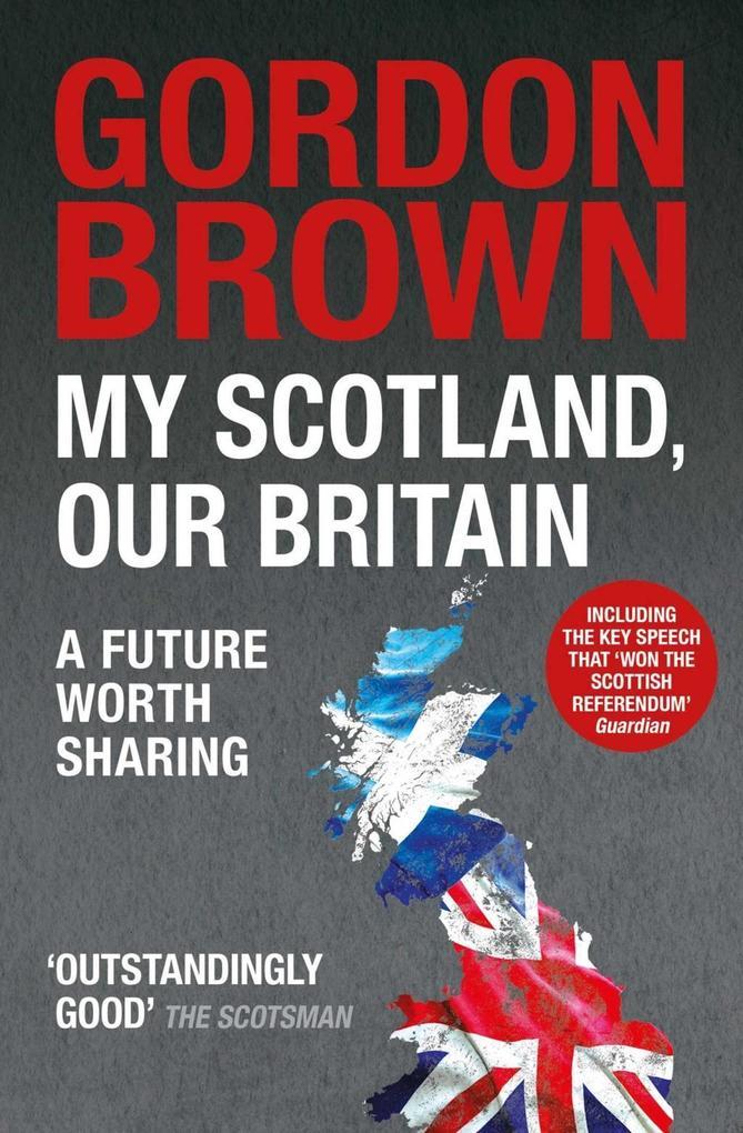 My Scotland, Our Britain als eBook Download von...
