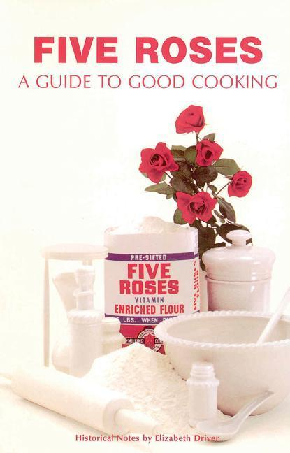 Five Roses: A Guide to Good Cooking als Taschenbuch
