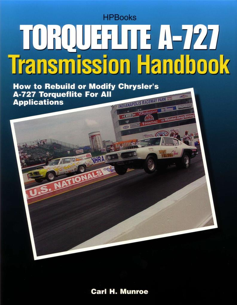Torqueflite A-727 Transmission Handbook: How to Rebuild or Modify Chrysler's A-727 Torqueflite for All Applications als Taschenbuch