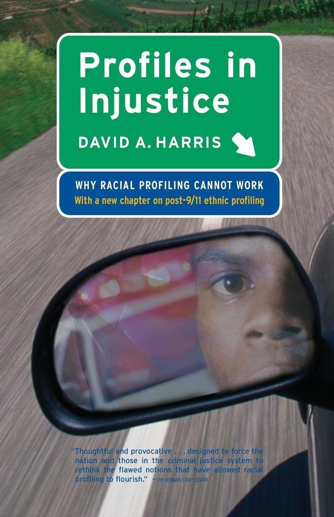 Profiles in Injustice: Why Racial Profiling Cannot Work als Taschenbuch