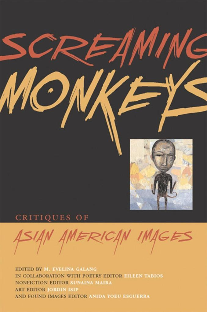 Screaming Monkeys: Critiques of Asian American Images als Taschenbuch