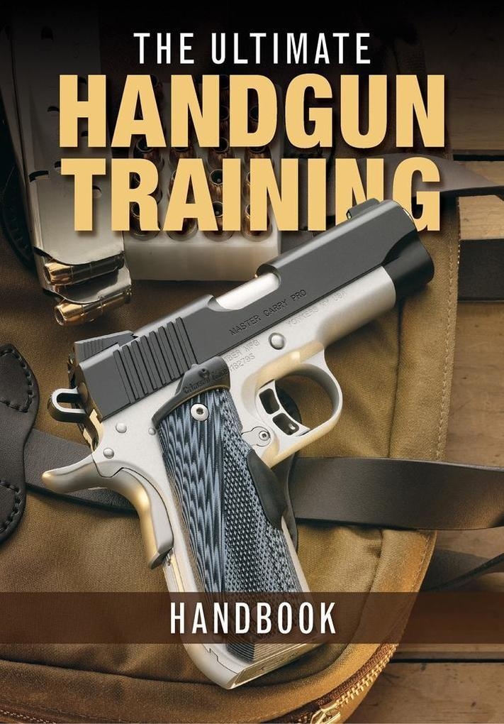 The Ultimate Handgun Training Handbook als eBoo...