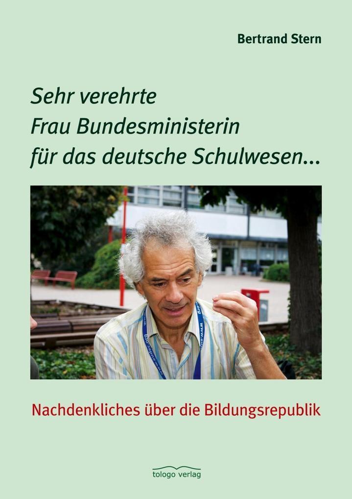 Sehr verehrte Frau Bundesministerin für das deutsche Schulwesen... als eBook