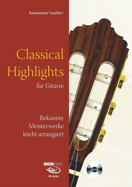 Classical Highlights, für Gitarre, m. Audio-CD ...