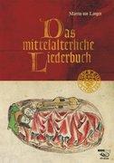 Das mittelalterliche Liederbuch