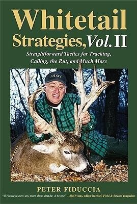 Whitetail Strategies, Vol. II: Straightforward Tactics for Tracking, Calling, the Rut, and Much More als Buch
