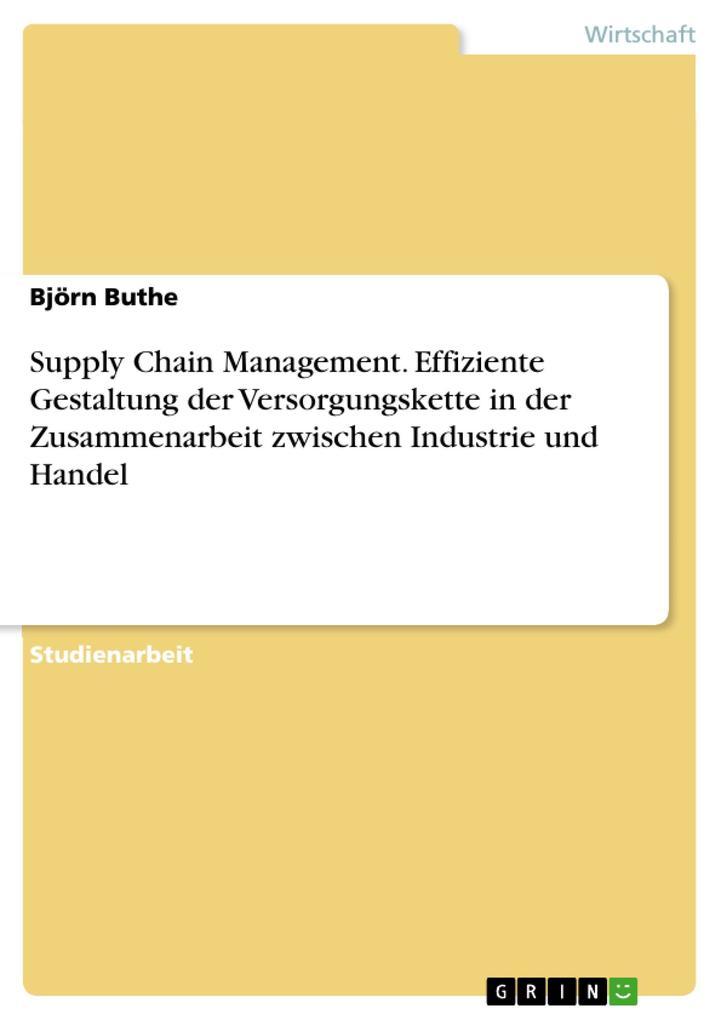 Supply Chain Management. Effiziente Gestaltung ...