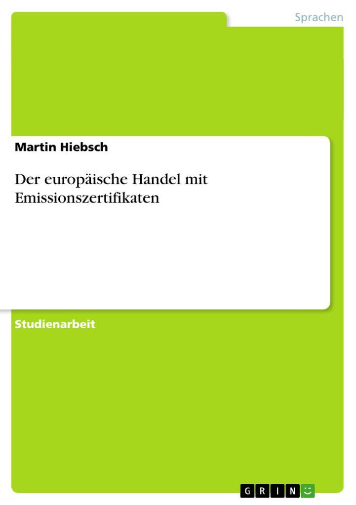 Der europäische Handel mit Emissionszertifikate...