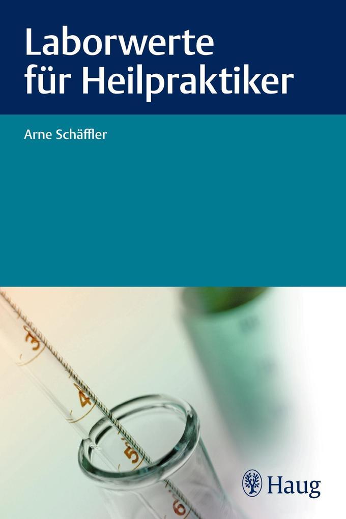 Laborwerte für Heilpraktiker als Buch von Arne ...