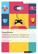 Spielerisch Motivieren. Maßstab zur Implementierung von Gamification