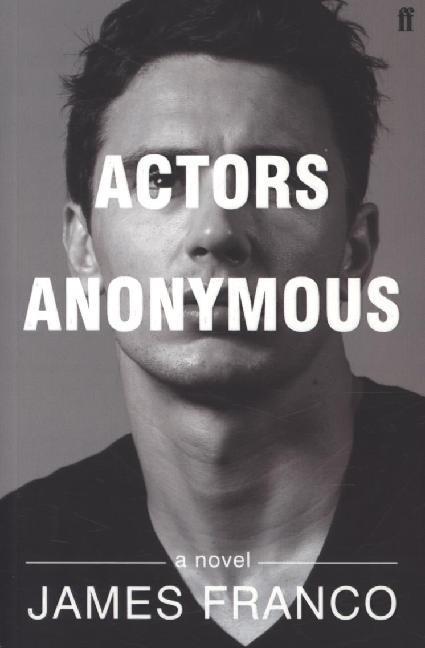 Actors Anonymous als Taschenbuch von James Franco