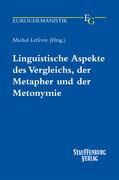 Linguistische Aspekte des Vergleichs, der Metapher und der Metonymie