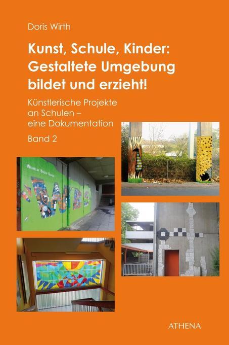 Kunst, Schule, Kinder: Gestaltete Umgebung bild...