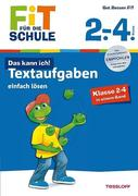 Fit für die Schule: Das kann ich! Textaufgaben einfach lösen. Klasse 2-4