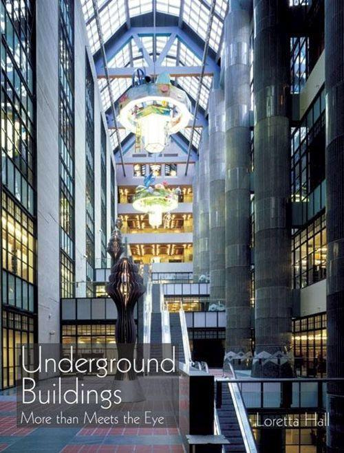 Underground Buildings: More Than Meets the Eye als Buch