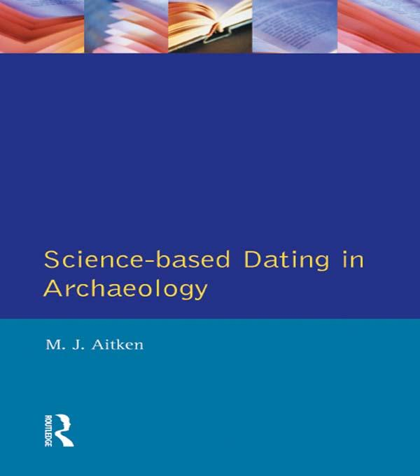 Science-Based Dating in Archaeology als eBook D...