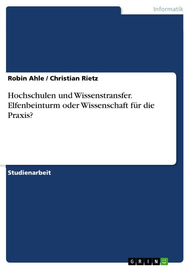 Hochschulen und Wissenstransfer. Elfenbeinturm ...