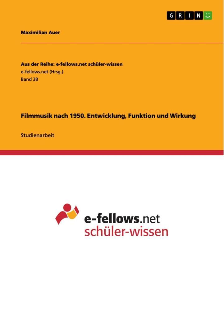Filmmusik nach 1950. Entwicklung, Funktion und ...