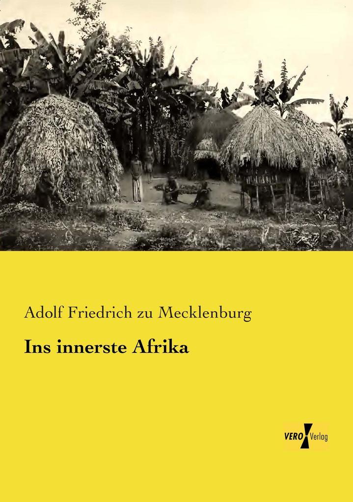 Ins innerste Afrika als Buch von Adolf Friedric...