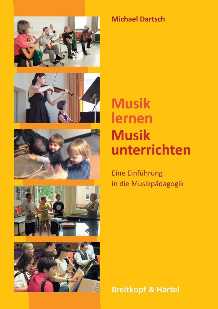 Musik lernen-Musik unterrichten als Buch von Mi...